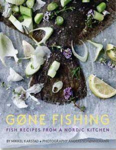 Gone Fishing - Fish Recipes by Mikkel Karstad